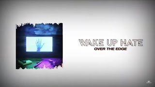WAKE UP HATE - Over The Edge (Official Lyric Video)