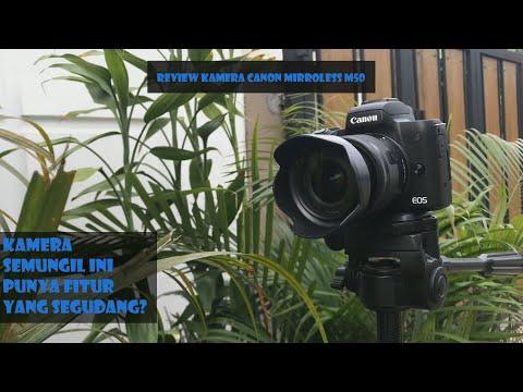 Kamera Mungil Fitur Segudang ? Review Camera Canon Mirrorless M50