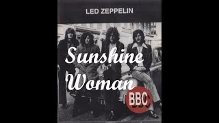 Sunshine Woman - Led Zeppelin From the album BBC Sessions