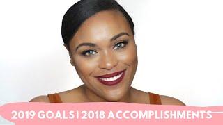 Accomplishing Goals of 2018 | Setting Goals for 2019
