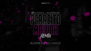 PERREITO MARIAH - BLASTER DJ FT DJ CRACK -