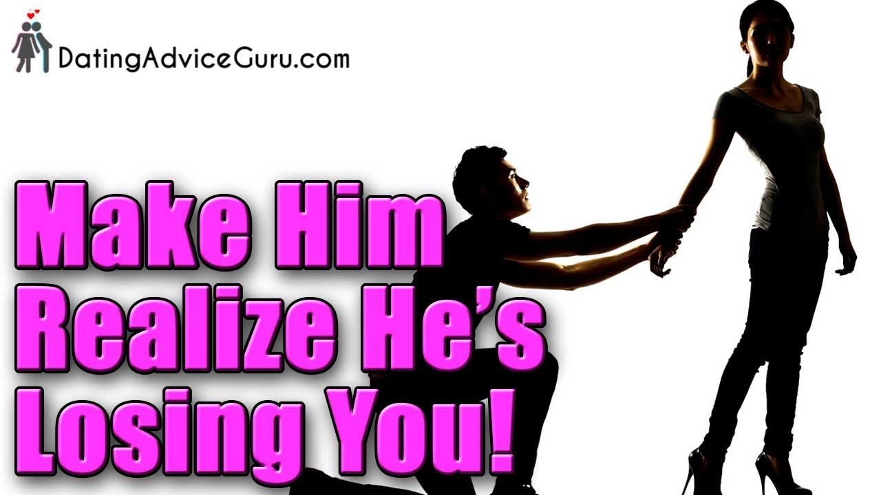 How To Make A Guy Realize He's Losing you - 3 Tips