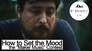 How to Set the Mood - the Maker Music contest