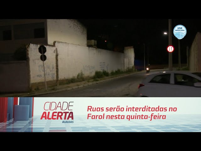 Ruas serão interditadas no Farol nesta quinta-feira
