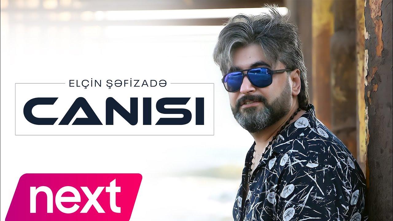 Elçin Şəfizade – Canısı (REMIX) 2021