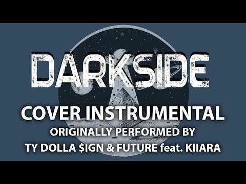 Darkside (Cover Instrumental) [In the Style of Ty Dolla $ign & Future feat. Kiiara]