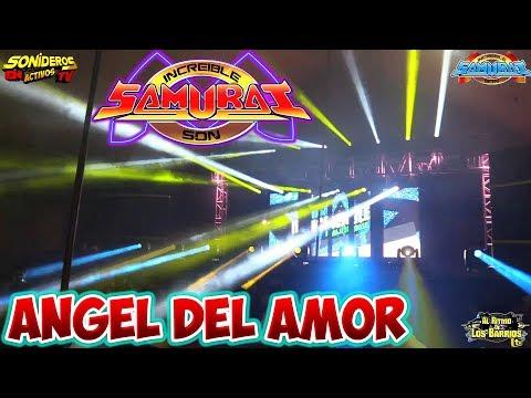 EL ANGEL DEL AMOR - SONIDO SAMURAI - AMAXAC DE GUERRERO TLAXCALA 2018