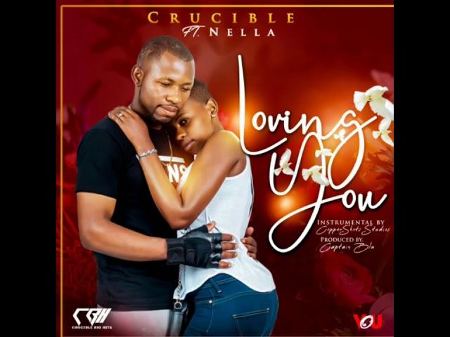 Crucible ft Nella-Loving you