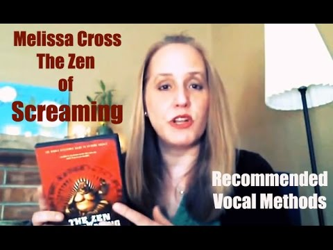 melissa cross the zen of screaming review vocal exercises for singing extreme vocal styles. Black Bedroom Furniture Sets. Home Design Ideas