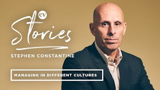 Stephen Constantine   Managing in different countries around the world   CV Stories