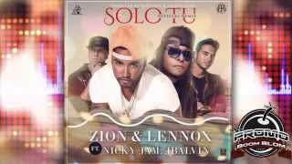 (LETRA + MP3) SOLO TU (Official Remix) - Zion y Lennox Ft. Nicky Jam Y J Balvin