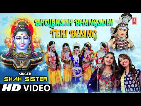 भोलेनाथ Bholenath Bhangadhi Teri Bhang I SHAH SISTER I New Latest Shiv Bhajan I Full HD Video Song