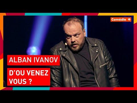 Alban Ivanov - D'où venez-vous ? - Comédie+