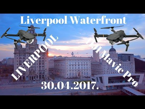 Liverpool Waterfront | DJI Mavic Pro |30.04.2017.|
