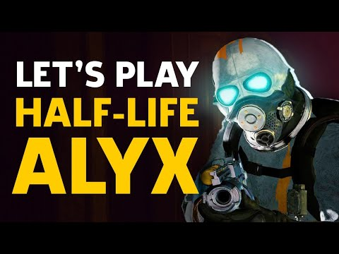 Let's Play Half-Life: Alyx