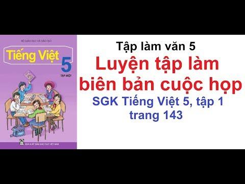 Tập làm văn lớp 5 - Tuần 14 - Luyện tập làm biên bản cuộc họp trang 143