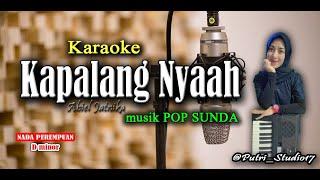 Kapalang Nyaah - Abiel Jatnika - Karaoke Pop Sunda \\u0026 Lirik Lagu. Nada Perempuan.New Musik.HD
