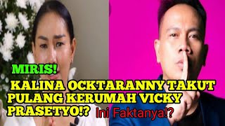 Inilah Alasan Kalina Ocktaranny Takut Pulang Kerumah Vicky Prasetyo