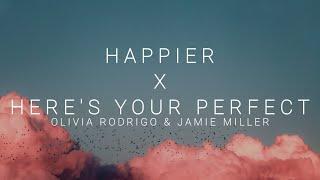 Happier x Here's Your Perfect - Olivia Rodrigo & Jamie Miller (Lyrics) | I hope you're happy