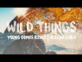 Wild Things (Young Bombs Remix) - Alessia Cara (Lyric Video)