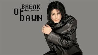 Michael Jackson - Break Of Dawn (Demo/Pre Album Version) (Audio Quality CDQ)