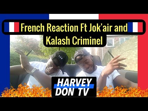 French Reaction Ft Jok'air and Kalash Criminel