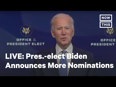 Pres.-elect Biden Announces Nominations and Appointments   LIVE   NowThis