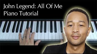 Learn how to play John Legend All Of Me on piano tutorial
