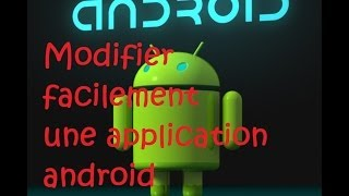 Tuto FR : Comment modifier facilement une application android