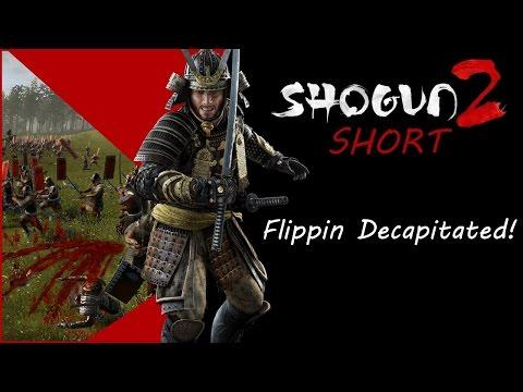 Shogun 2 Online SHORT: Flippin Decapitated! |