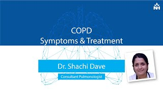 What is COPD? It's symptoms and treatment Dr.Shachi Dave - Pulmonologist