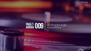 DJ Paulo Arruda LIVE SET - Dogglounge Deep House Radio - January 20th 2018