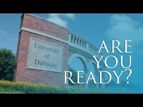 Are You Ready?  - University of Dubuque
