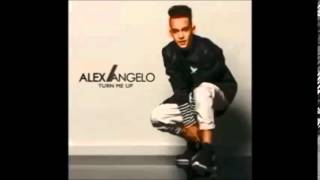 "Alex Angelo ""Turn me up"" lyrics"