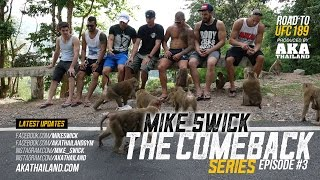 Mike Swick: The Comeback - Ep #3: Back To The Roots - Road To UFC 189