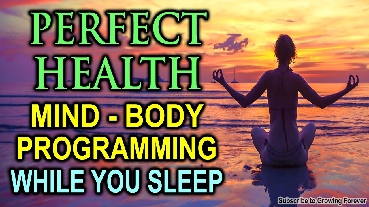 PERFECT HEALTH While You SLEEP With POWERFUL Affirmations - Health, Wealth, Healing   Mind Power
