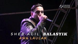 ANA LAULAK SHEB AGIL LAGU LAGU ARAB GAMBUS TERBARU ALBUM BALASYIK 2017 BINUANG
