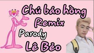[PARODY] PINK PANTHER REMIX - DJ LONG NHẬT | LÊ BẢO Official