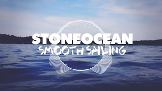 StoneOcean - Smooth Sailing