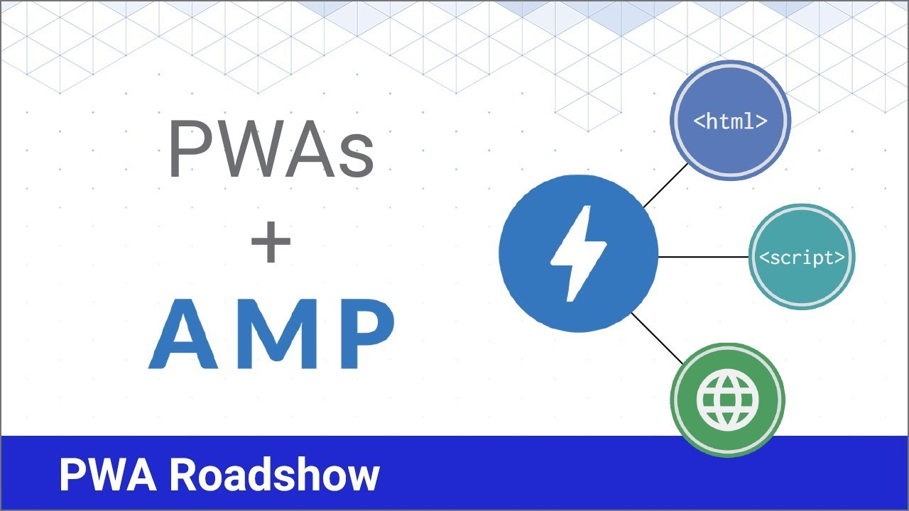 Starting Fast and Staying Fast with AMP and Progressive Web Apps - PWA Roadshow