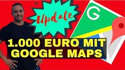 Schnell Geld verdienen: 1.000 EUR mit Google Maps (Update 2019)