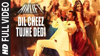 DIL CHEEZ TUJHE DEDI Full Video Song | AIRLIFT | Akshay Kumar | Ankit Tiwari, Arijit Singh(Presenting DIL CHEEZ TUJHE DEDI Full Video Song from latest movie AIRLIFT starring Akshay Kumar, Nimrat Kaur in lead roles in the melodious voice of ..., 2016-02-05T05:57:27.000Z)