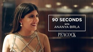 90 SECONDS WITH ANANYA BIRLA