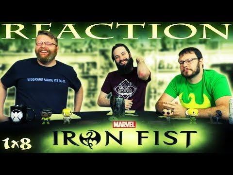 """Iron Fist 1x8 REACTION!! """"The Blessing of Many Fractures"""""""