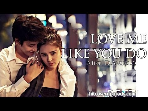 Love Me Like You Do [ 50 Fifty Shades Of Grey Soundtrack] - MIKE D.Angelo Thai - NONSTOP HQ