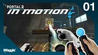Portal 2 In Motion PS Move Walkthrough - Part 1/2 [Tutorial / Basic Skills]