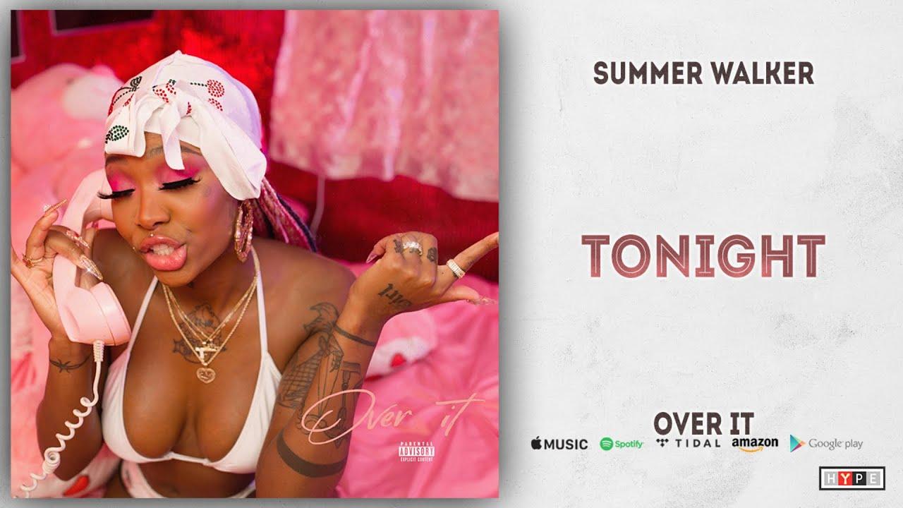 Summer Walker - Tonight (Over It)
