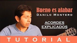 Bueno es alabar - Danilo Montero (tutorial guitarra)
