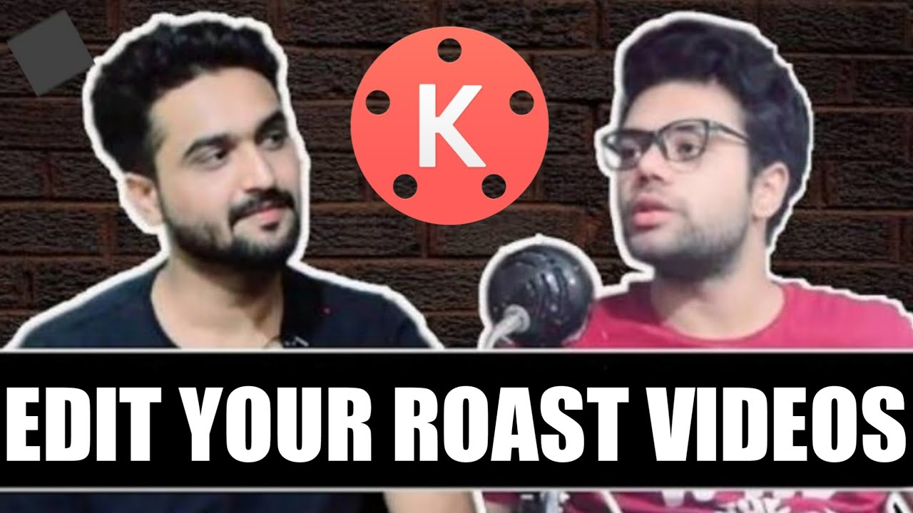 How To Make Roasting Videos On Android Android Video Editing Youtube