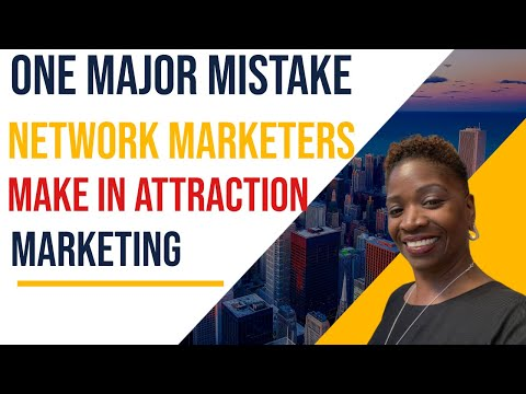 One Major Mistake 💥NWM💥Make In Attraction Marketing…